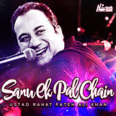 Sanu Ek Pal Chain by Rahat Fateh Ali Khan