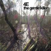The Gentle Killer von 4E