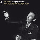 Among My Souvenirs (More Treasures From The Crosby Archive) de Various Artists
