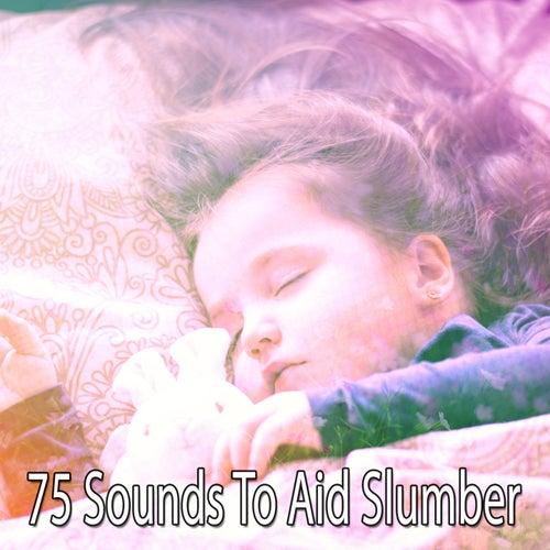 75 Sounds To Aid Slumber von Lullaby Land