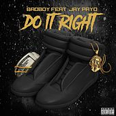 Do It Right (feat. Jay Payd) by Badboy