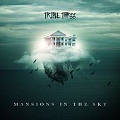 Mansions in the Sky by Triple Thr33