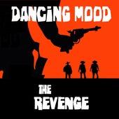 The Revenge de Dancing Mood