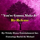 You're Gonna Make It (Re-Release) by Rachel