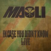 In Case You Didn't Know (Live) by Maoli
