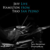 Live from San Pedro by Jeff Hamilton Trio
