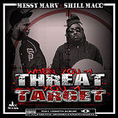 When You a Threat You a Target von Various Artists