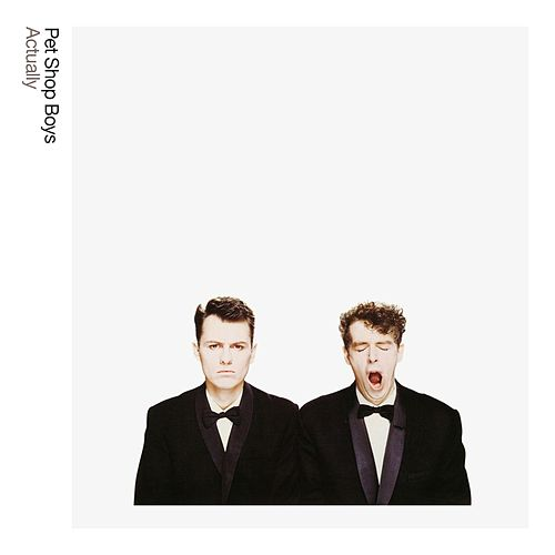 Actually: Further Listening 1987 - 1988 (2018 Remastered Version) by Pet Shop Boys