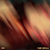 My Life by ZHU x Tame Impala
