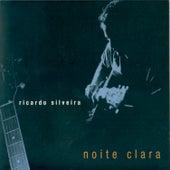 Noite Clara by Ricardo Silveira