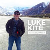 Leaving Colorado - EP by Luke Kite
