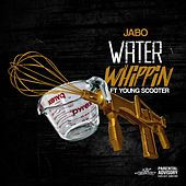 Water Whippin' (feat. Young Scooter) by Jabo