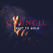 Rust to Gold (Demo) by The Council