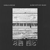 Alone with My Music by Gisele Afeche