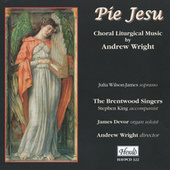 Pie Jesu: Choral Liturgical Music by Andrew Wright von Various Artists