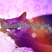 69 Sounds That Strengthen Sleep by Bedtime Baby