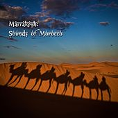 Marrakesh: The Sounds Of Morocco by Various Artists