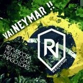 Vai Neymar!! by Various