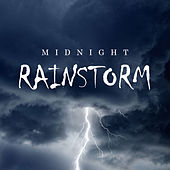 Midnight Rainstorm by Natural Sounds