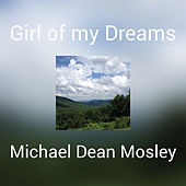 Girl of my Dreams de Michael Dean Mosley