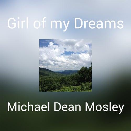 Girl of my Dreams de Michael Dean Mosley