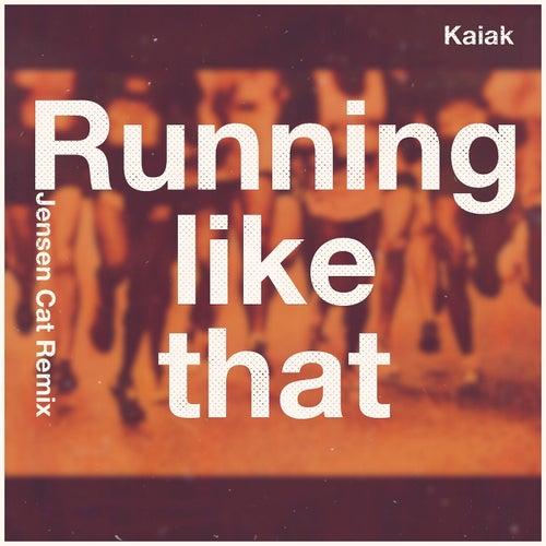 Running Like That (Jensen Cat Remix) by Kaiak