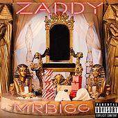 Zaddy by Mr. Bigg