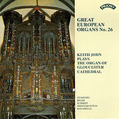 Great European Organs No.26: Gloucester Cathedral by Keith John