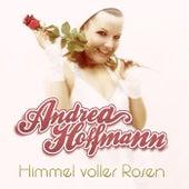 Himmel voller Rosen de Andrea Hoffmann