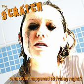 Whatever Happened to Friday Night by Scratch
