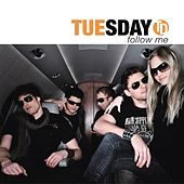 Tuesday - Follow Me by Tuesday