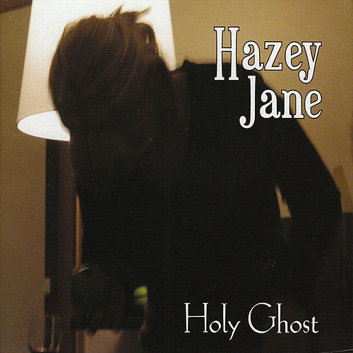 Holy Ghost by Hazey Jane