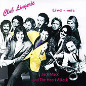 Jack Mack & The Heart Attack: Club Lingerie by Jack Mack