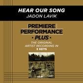 Hear Our Song (Premiere Performance Plus Track) by Jadon Lavik