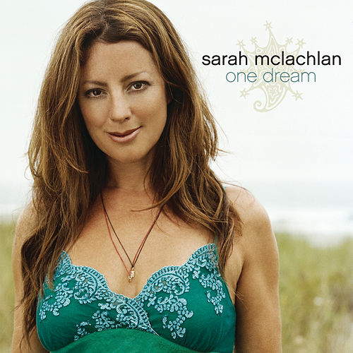 One Dream by Sarah McLachlan