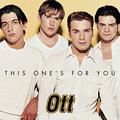 This One's For You by OTT