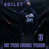 On This Music Thang 3 de Smiley