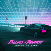 Losing My Mind von Falling In Reverse