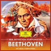 Wir entdecken Komponisten: Ludwig van Beethoven – Die neun Symphonien von Will Quadflieg