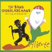 Tju Bang Chokolademand (Det Er Mig, Der Bestemmer Her) van Alberte