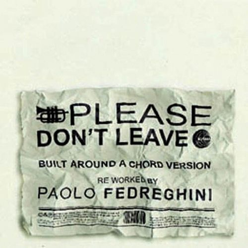 Please Don't Leave by Paolo Fedreghini