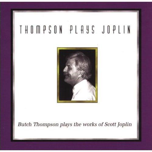 Thompson Plays Joplin by Butch Thompson