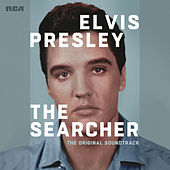 Elvis Presley: The Searcher (The Original Soundtrack) by Elvis Presley