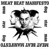 Dog Star Man von Meat Beat Manifesto