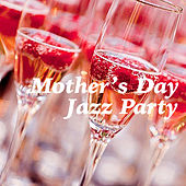 Mother's Day Jazz Party de Various Artists