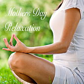 Mothers Day Relaxation by Various Artists