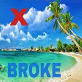 Broke by X