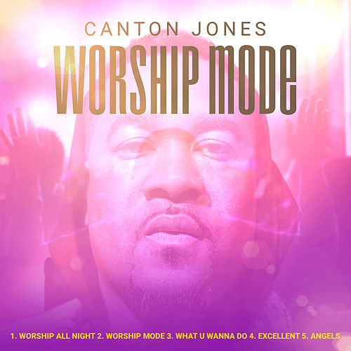 Worship Mode by Canton Jones