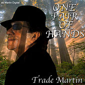 One Pair of Hands by Trade Martin