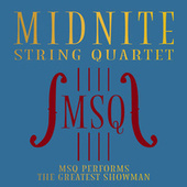 MSQ Performs The Greatest Showman by Midnite String Quartet